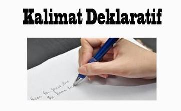 Pengertian,-Fungsi-dan-Tujuan-Kalimat-Deklaratif